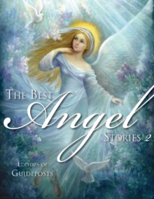The Best Angel Stories 2 : Including Stories by Eben Alexander, Mary C. Neal, Sophy Burnham, and Others, Paperback / softback Book
