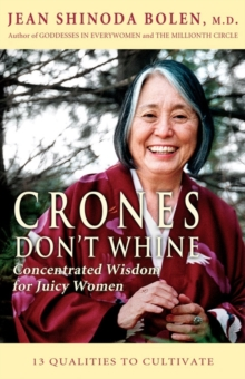 Crones Don't Whine : Concentrated Wisdom for Juicy Women, Paperback / softback Book
