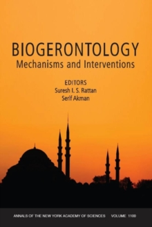 Biogerontology : Mechanisms and Interventions, Volume 1100, Paperback / softback Book