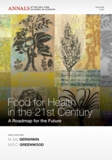 Foods for Health in the 21st Century : A Roadmap for the Future, Paperback Book