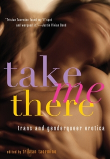 Take Me There : TRANS and Genderqueer Erotica, Paperback / softback Book