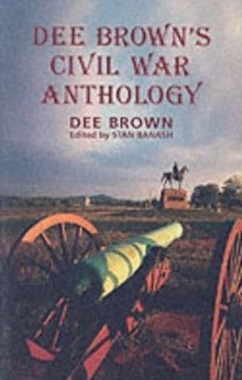 Dee Brown's Civil War Anthology, Paperback / softback Book