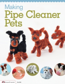 Making Pipe Cleaner Pets, Paperback / softback Book