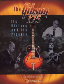 Adrian Ingram : The Gibson 175 - Its History And Its Players, Paperback / softback Book
