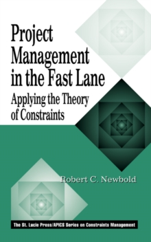 Project Management in the Fast Lane : Applying the Theory of Constraints, Hardback Book