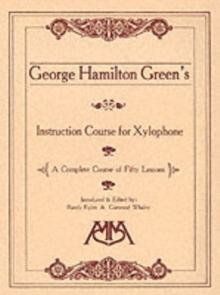George Hamilton Green's Instruction Course For Xylophone, Paperback / softback Book