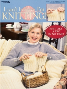 I Can't Believe I'm Knitting, Paperback Book