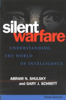 Silent Warfare : Understanding the World of Intelligence, 3D Edition, Paperback / softback Book