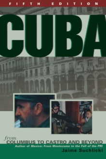 Cuba : From Columbus to Castro and Beyond, Paperback Book