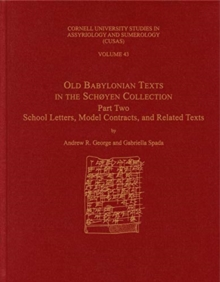 Old Babylonian Texts in the Schoyen Collection, Part Two : School Letters, Model Contracts, and Related Texts, Hardback Book