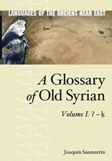 A Glossary of Old Syrian : Volume 1:   - k, Hardback Book