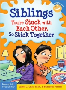 Siblings : You're Stuck with Each Other, So Stick Together, Paperback Book