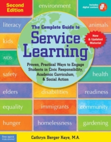The Complete Guide to Service Learning : Proven, Practical Ways to Engage Students in Civic Responsibility, Academic Curriculum, & Social Action, Paperback Book