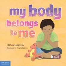 My Body Belongs to Me : A Book About Body Safety, Hardback Book