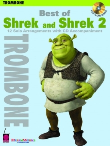 Best of Shrek and Shrek 2 : 12 Solo Arrangements with CD Accompaniment Trombone, Mixed media product Book