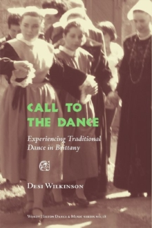 Call to the Dance: : An Experience of the Socio-Cultural World of  Traditional Breton Music and Dance, Paperback / softback Book