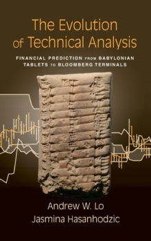 The Evolution of Technical Analysis : Financial Prediction from Babylonian Tablets to Bloomberg Terminals, Hardback Book