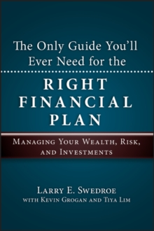 The Only Guide You'll Ever Need for the Right Financial Plan : Managing Your Wealth, Risk, and Investments, Hardback Book