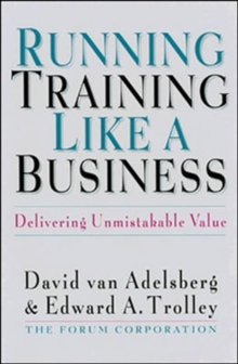 Running Training Like a Business: Delivering Unmistakable Value, Hardback Book