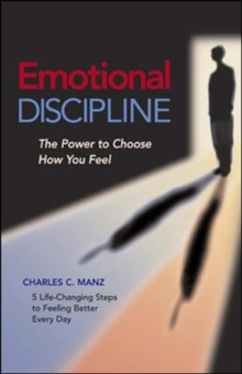 Emotional Discipline - The Power to Choose How You Feel, Paperback / softback Book
