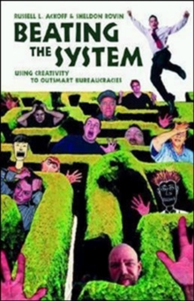 Beating The System - Using Creativity To Outsmart Bureaucracies, Paperback / softback Book