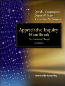 The Appreciative Inquiry Handbook : For Leaders of Change, Paperback Book