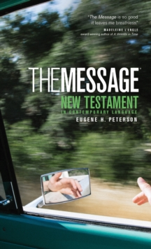 The Message : The New Testament in Contemporary Language, Paperback / softback Book