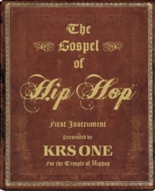 The Gospel of Hip Hop : The First Instrument, Hardback Book