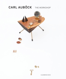 Carl Aubock : The Workshop, 1930-1970, Hardback Book