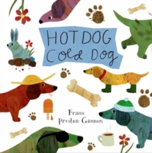 Hot Dog, Cold Dog, Board book Book