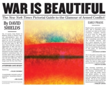 War Is Beautiful : The New York Times Pictorial Guide to the Glamour of Armed Conflict, Hardback Book