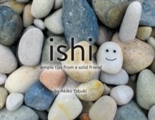 Ishi : Simple Tips From a Solid Friend, Hardback Book