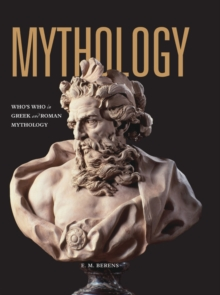 Mythology : Who's Who in Greek and Roman Mythology, Paperback / softback Book