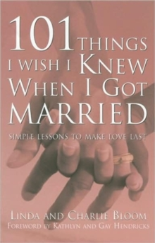 101 Things I Wish I Knew When I Got Married : Simple Lessons for Lasting Love, Paperback / softback Book