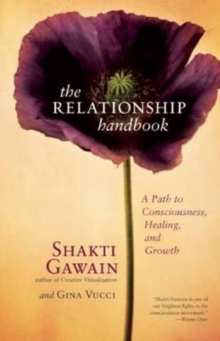 The Relationship Handbook : A Path to Consciousness, Healing, and Growth, Paperback Book