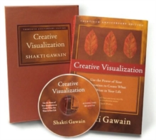 Creative Visualization : Use the Power of Your Imagination to Create What You Want in Your Life, Hardback Book