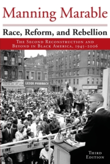 Race, Reform, and Rebellion : The Second Reconstruction and Beyond in Black America, 1945-2006, Third Edition, Paperback Book