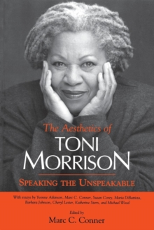 The Aesthetics of Toni Morrison : Speaking the Unspeakable, Paperback Book