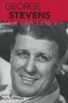 George Stevens : Interviews, Paperback Book