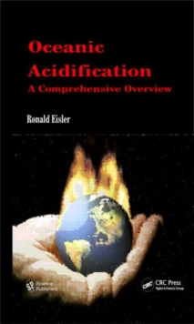 Oceanic Acidification : A Comprehensive Overview, Hardback Book