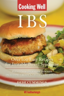 Cooking Well: Ibs : Over 100 Easy Recipes for Irritable Bowel Syndrome Plus other digestive Diseases Including Crohn's, Celiac and Colit, Paperback / softback Book
