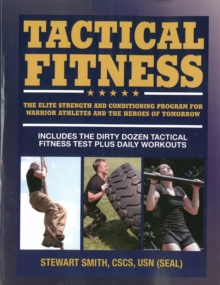 Tactical Fitness : Workouts for the Heroes of Tomorrow, Paperback Book