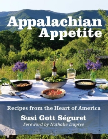 Appalachian Appetite : Recipes from the Heart of America, Paperback Book