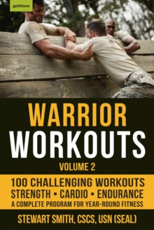 Warrior Workouts Volume 2 : The Complete Program for Year-Round Fitness Featuring 100 of the Best Workouts, Paperback / softback Book