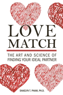 Love Match : The Art and Science of Finding Your Perfect Partner, Paperback / softback Book