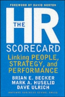 The HR Scorecard : Linking People, Strategy, and Performance, Hardback Book
