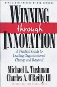 Winning Through Innovation : A Practical Guide to Leading Organizational Change and Renewal, Hardback Book