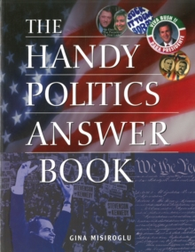 The Handy Politics Answer Book, Paperback / softback Book