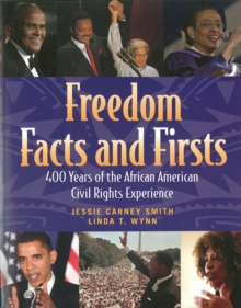 Freedom Facts And Firsts : 400 Years of the African American Civil Rights Experience, Paperback / softback Book