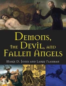 Demons, The Devil, And Fallen Angels, Paperback / softback Book